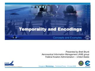 Temporality and Encodings