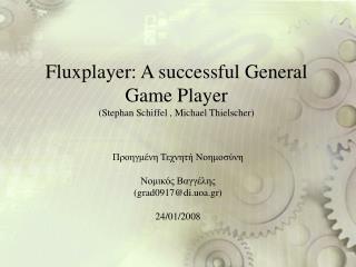 Fluxplayer: A successful General Game Player (Stephan Schiffel , Michael Thielscher)