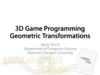 3D Game Programming Geometric  Transformations