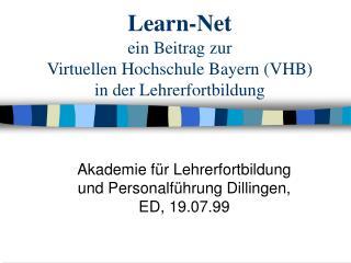 Learn-Net ein Beitrag zur  Virtuellen Hochschule Bayern (VHB) in der Lehrerfortbildung