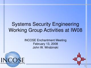 Systems Security Engineering Working Group Activities at IW08