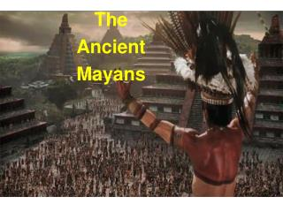 The  Ancient  Mayans
