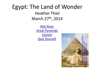 Egypt: The Land of Wonder Heather  Thiel March 27 th , 2014