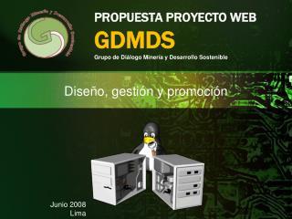 PROPUESTA PROYECTO WEB GDMDS Grupo de Diálogo Minería y Desarrollo Sostenible