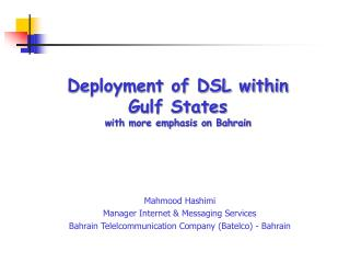Deployment of DSL within Gulf States with more emphasis on Bahrain