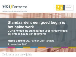 Marco Zoetekouw , Partner M&I/Partners 9 november 2010