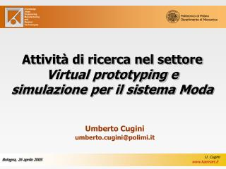 Attività di ricerca nel settore  Virtual prototyping e simulazione per il sistema Moda