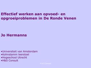 Effectief werken aan opvoed- en opgroeiproblemen in De Ronde Venen Jo Hermanns