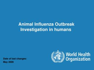 Animal Influenza Outbreak Investigation in humans
