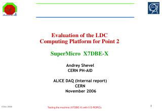 Evaluation of the LDC Computing Platform for Point 2 SuperMicro  X7DBE-X