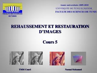 REHAUSSEMENT ET RESTAURATION D'IMAGES Cours 5