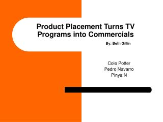 Product Placement Turns TV Programs into Commercials     By: Beth Gillin