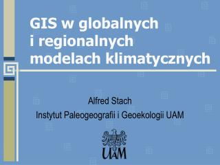 GIS w globalnych i regionalnych modelach klimatycznych