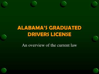 ALABAMA'S GRADUATED DRIVERS LICENSE