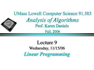 UMass Lowell Computer Science 91.503 Analysis of Algorithms Prof. Karen Daniels Fall, 2006