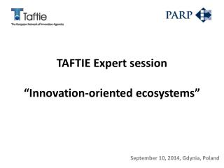 "TAFTIE Expert  session "" Innovation-oriented ecosystems """