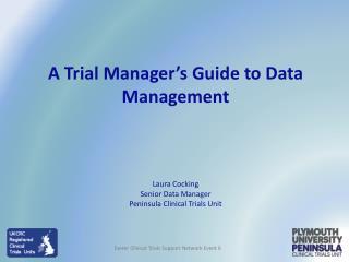 Laura Cocking Senior Data Manager Peninsula Clinical Trials Unit