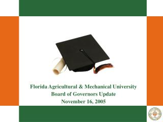 Florida Agricultural & Mechanical University Board of Governors Update November 16, 2005