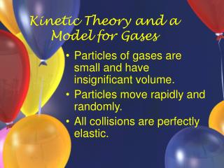 Kinetic Theory and a  Model for Gases
