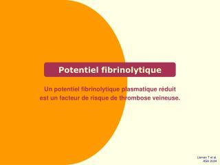 Potentiel fibrinolytique