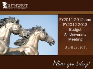 FY2011-2012 and FY2012-2013 Budget  All University Meeting