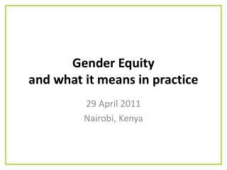 Gender Equity  and what it means in practice