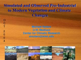 Simulated and Observed Pre-Industrial to Modern Vegetation and Climate  Changes