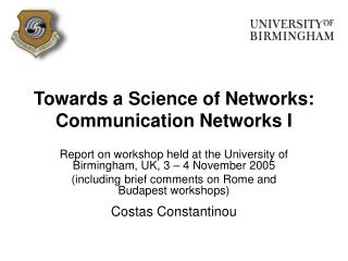 Towards a Science of Networks: Communication Networks I