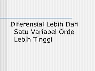 Diferensial Lebih Dari Satu Variabel Orde Lebih Tinggi