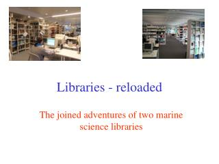 Libraries - reloaded