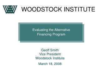 Evaluating the Alternative  Financing Program