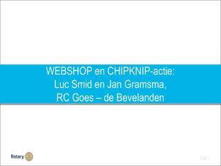 WEBSHOP en  CHIPKNIP-actie :  Luc Smid en Jan Gramsma,  RC Goes – de Bevelanden