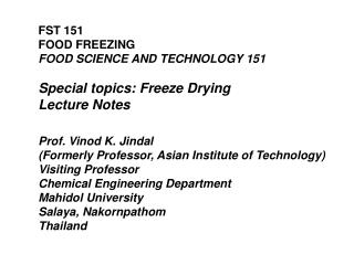 FST 151 FOOD FREEZING FOOD SCIENCE AND TECHNOLOGY 151 Special topics: Freeze Drying  Lecture Notes
