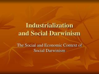 Industrialization  and Social Darwinism