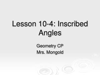 Lesson 10-4: Inscribed Angles