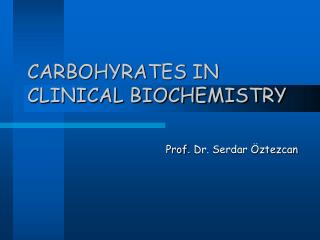 CARBOHYRATES IN CLINICAL BIOCHEMISTRY