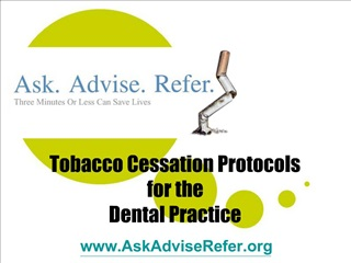 Tobacco Cessation Protocols  for the  Dental Practice