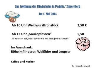 Zur Eröffnung des Fliegerheim in Pegnitz/ Zipser-Berg Am 1. Mai 2014