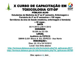 X CURSO DE CAPACITAÇÃO EM TOXICOLOGIA CIT-DF PÚBLICO ALVO