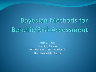 Bayesian Methods for  Benefit/Risk Assessment