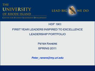 HDF 190:  FIRST YEAR LEADERS INSPIRED TO EXCELLENCE LEADERSHIP PORTFOLIO Peter Ranere SPRING 2011