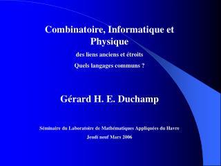 Combinatoire, Informatique et Physique  des liens anciens et étroits Quels langages communs ?