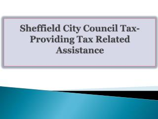 Sheffield City Council Tax-Providing Tax Related Assistance