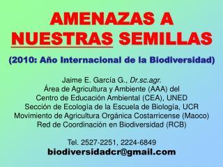 AMENAZAS A  NUESTRAS  SEMILLAS (2010:  Año Internacional de la Biodiversidad)