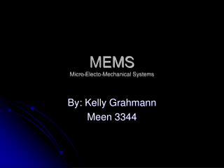 MEMS Micro-Electo-Mechanical Systems