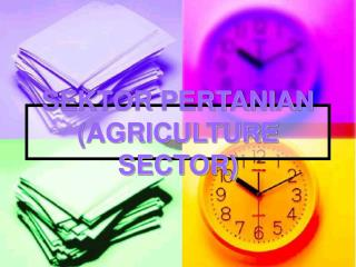 SEKTOR PERTANIAN (AGRICULTURE SECTOR)