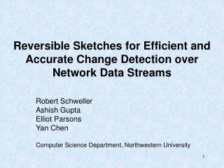 Reversible Sketches for Efficient and Accurate Change Detection over Network Data Streams