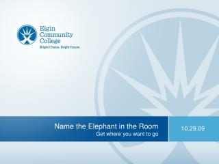 Name the Elephant in the Room Get where you want to go