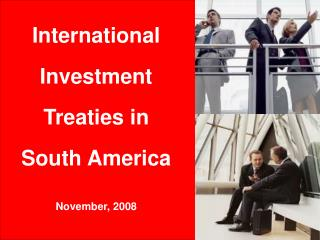 International Investment Treaties  in South America November, 2008