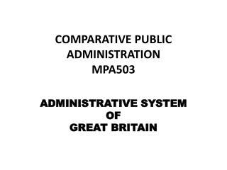 COMPARATIVE PUBLIC  ADMINISTRATION MPA503
